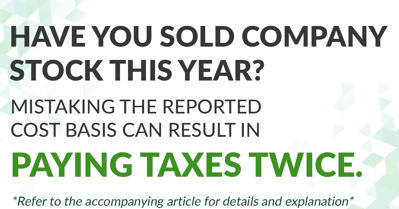 selling company stock and reporting cost basis incorrectly can cause double taxation
